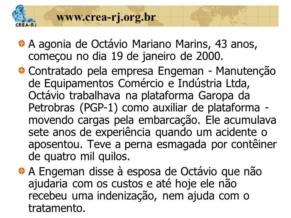 A agonia de Octávio Mariano Marins, 43 anos, começou no dia 19 de janeiro de 2000.