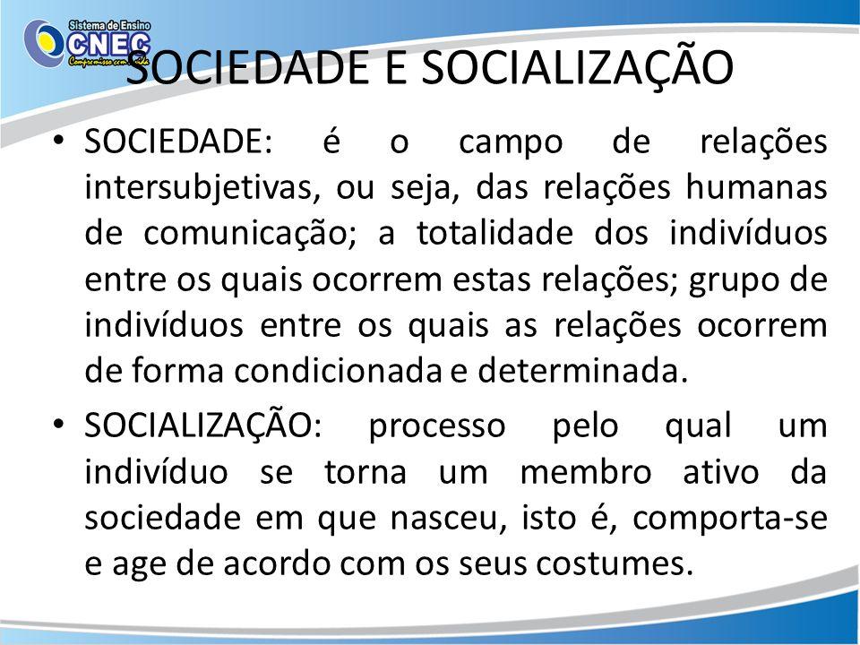 SOCIEDADE E SOCIALIZAÇÃO