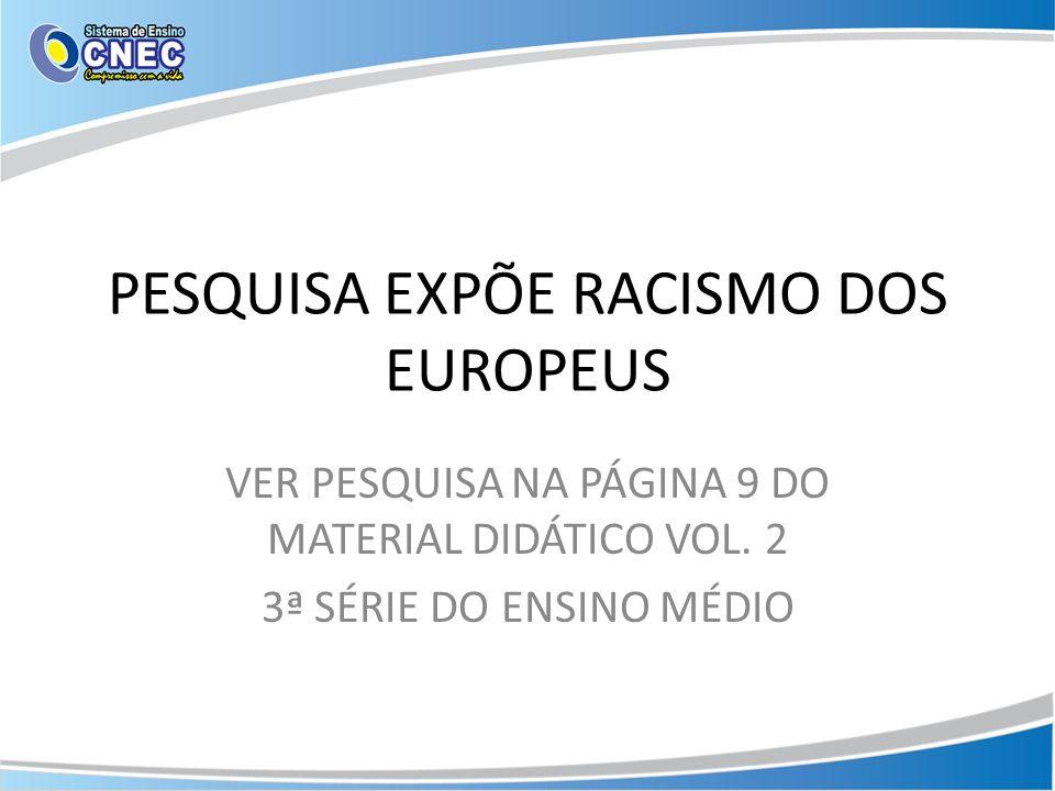 PESQUISA EXPÕE RACISMO DOS EUROPEUS
