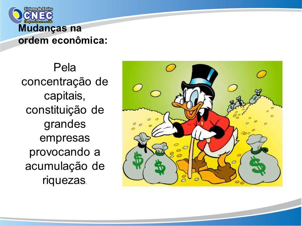 Mudanças na ordem econômica: