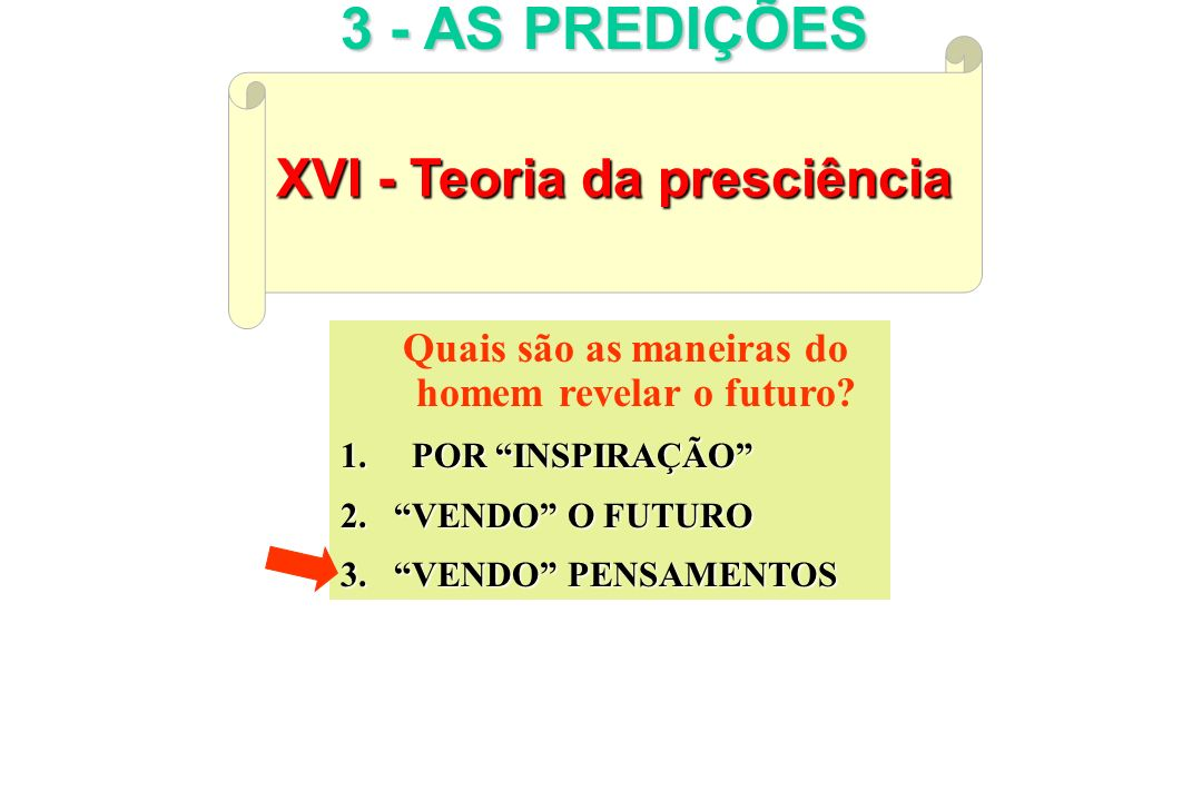 3 - AS PREDIÇÕES XVI - Teoria da presciência