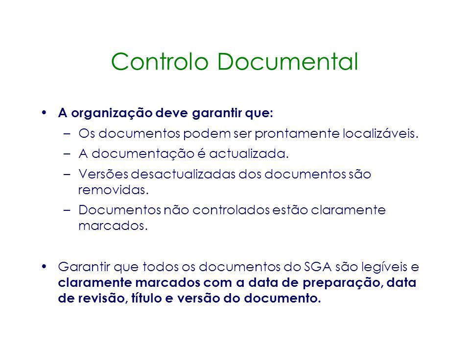 Controlo Documental A organização deve garantir que: