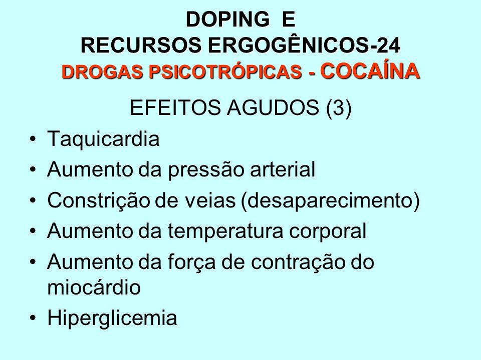 DOPING E RECURSOS ERGOGÊNICOS-24 DROGAS PSICOTRÓPICAS - COCAÍNA
