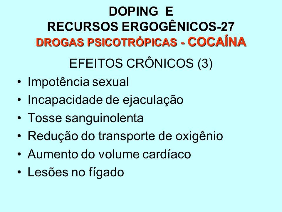 DOPING E RECURSOS ERGOGÊNICOS-27 DROGAS PSICOTRÓPICAS - COCAÍNA