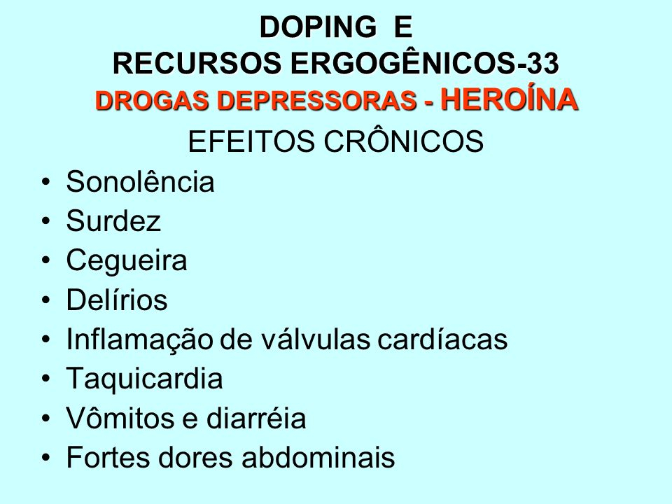 DOPING E RECURSOS ERGOGÊNICOS-33 DROGAS DEPRESSORAS - HEROÍNA