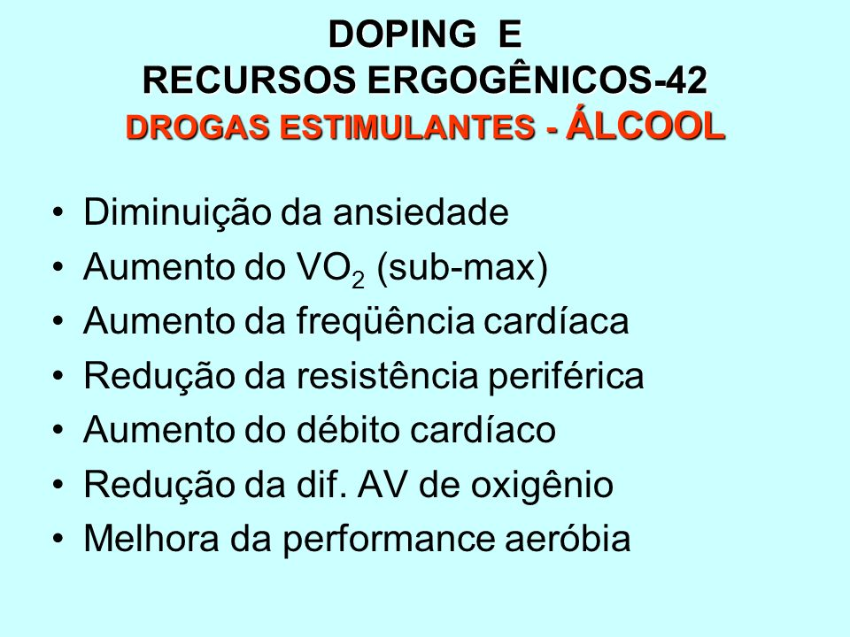 DOPING E RECURSOS ERGOGÊNICOS-42 DROGAS ESTIMULANTES - ÁLCOOL