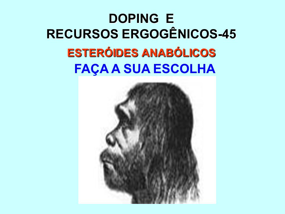 DOPING E RECURSOS ERGOGÊNICOS-45 ESTERÓIDES ANABÓLICOS