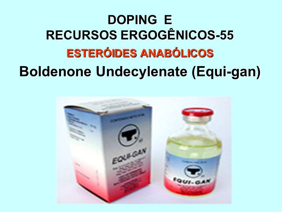 DOPING E RECURSOS ERGOGÊNICOS-55 ESTERÓIDES ANABÓLICOS Boldenone Undecylenate (Equi-gan)