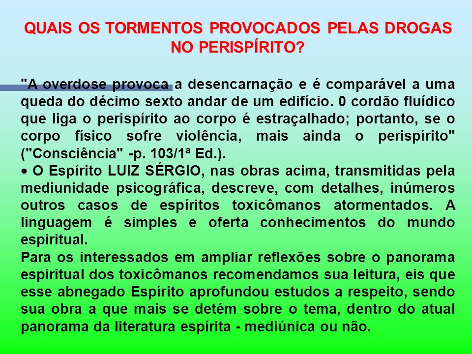 QUAIS OS TORMENTOS PROVOCADOS PELAS DROGAS NO PERISPÍRITO
