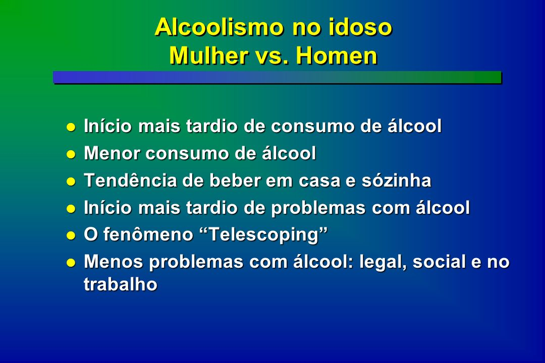 Alcoolismo no idoso Mulher vs. Homen