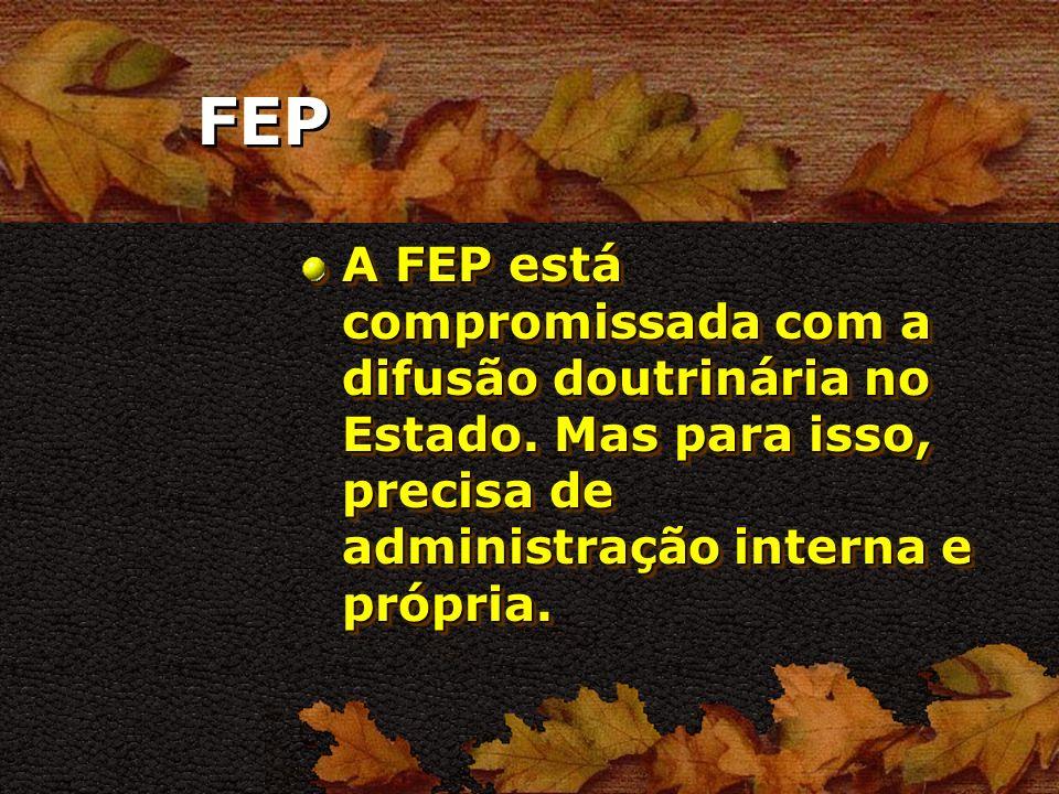 FEP A FEP está compromissada com a difusão doutrinária no Estado.