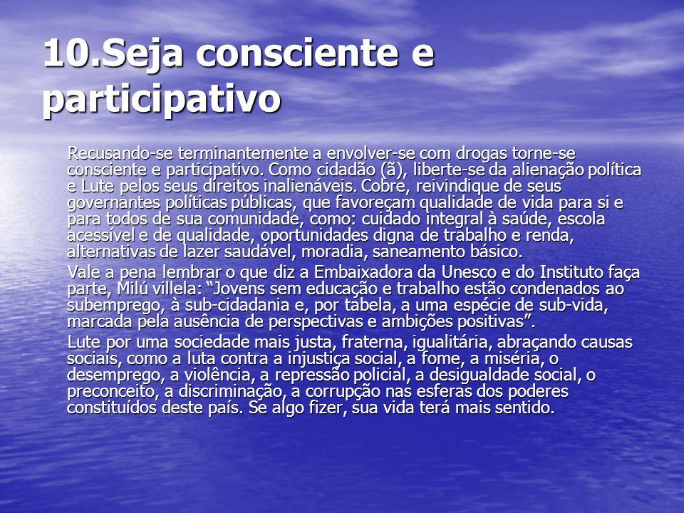 10.Seja consciente e participativo