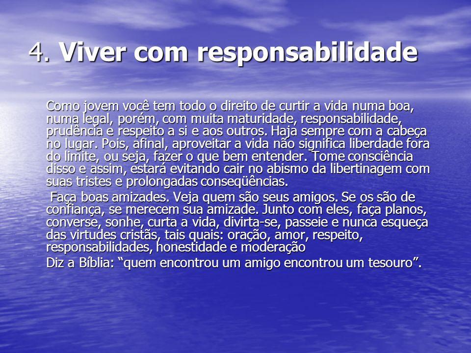 4. Viver com responsabilidade