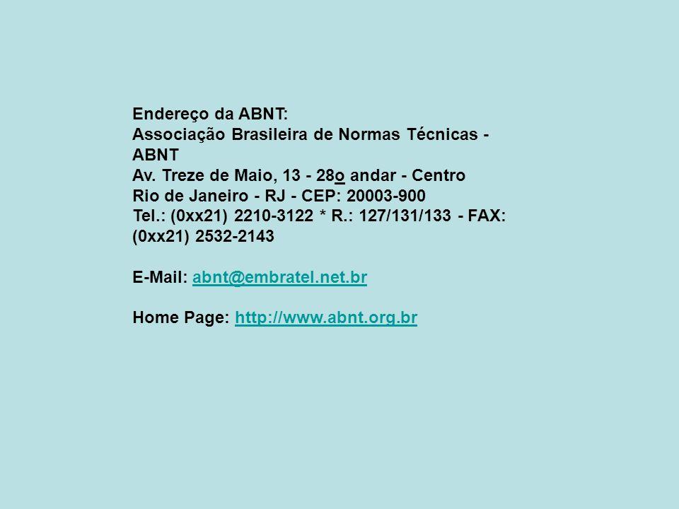 Endereço da ABNT: Associação Brasileira de Normas Técnicas - ABNT Av