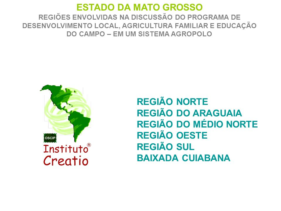 ESTADO DA MATO GROSSO REGIÃO NORTE REGIÃO DO ARAGUAIA