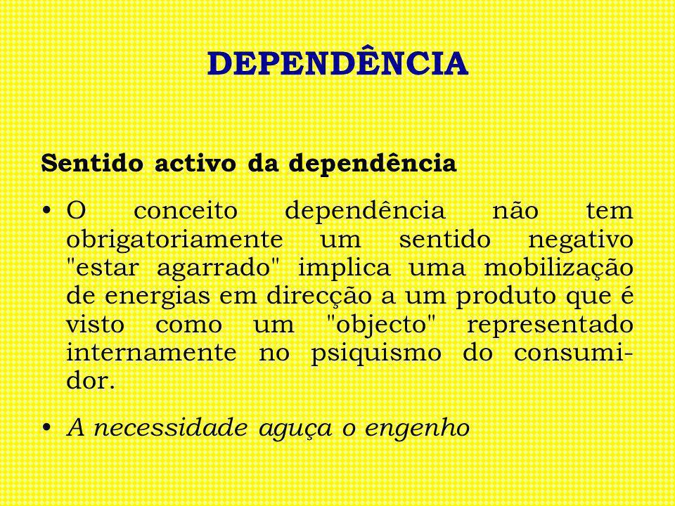 DEPENDÊNCIA Sentido activo da dependência