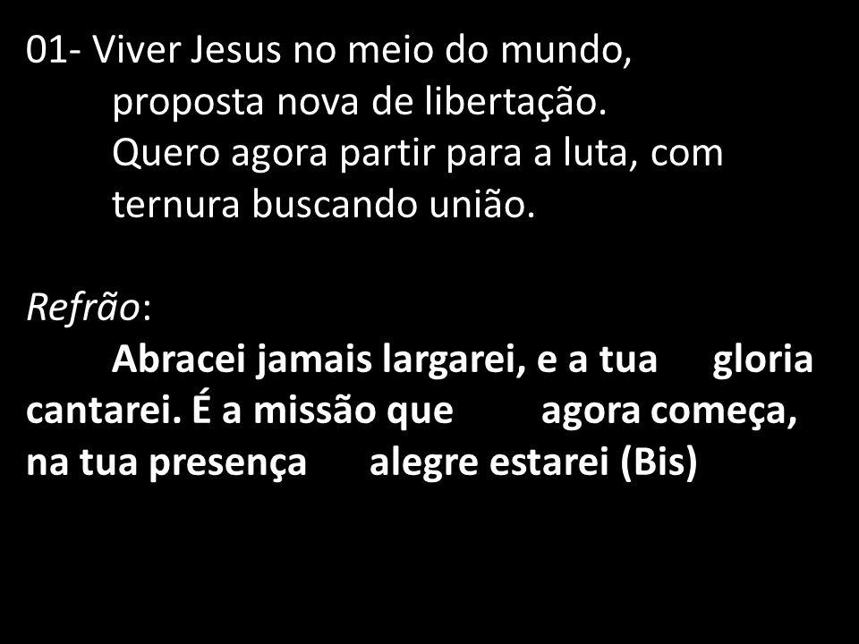 01- Viver Jesus no meio do mundo, proposta nova de libertação.