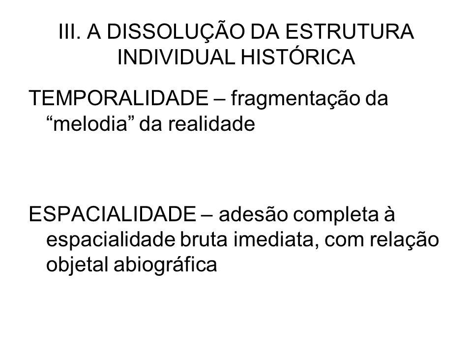 III. A DISSOLUÇÃO DA ESTRUTURA INDIVIDUAL HISTÓRICA