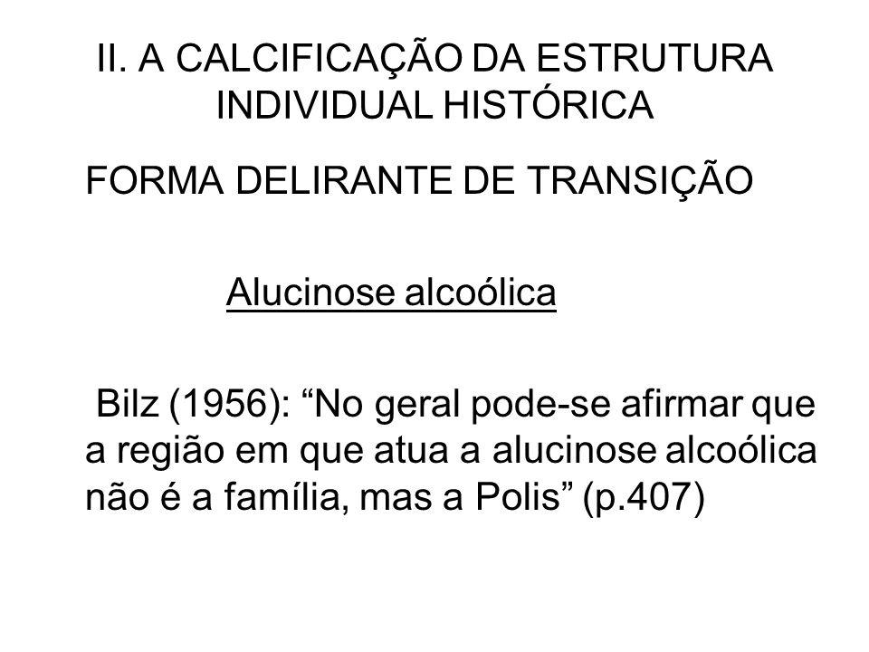 II. A CALCIFICAÇÃO DA ESTRUTURA INDIVIDUAL HISTÓRICA