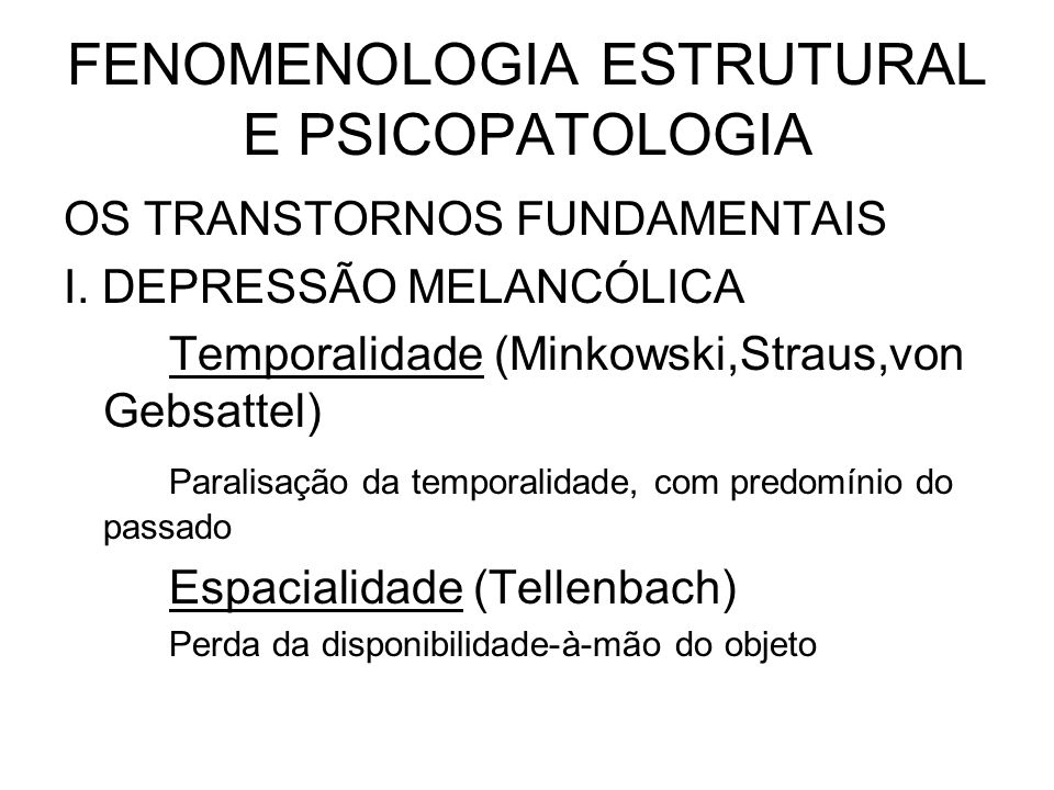 FENOMENOLOGIA ESTRUTURAL E PSICOPATOLOGIA