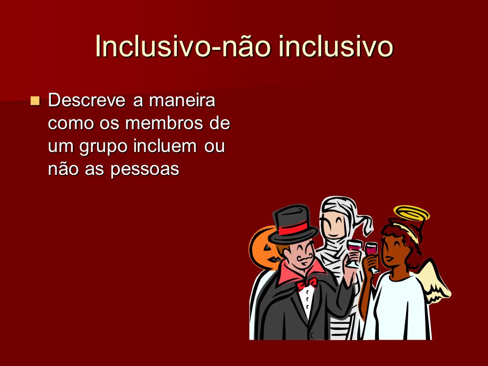Inclusivo-não inclusivo
