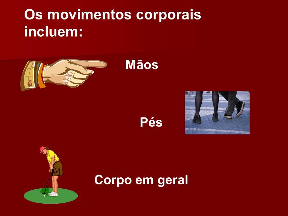 Os movimentos corporais incluem: