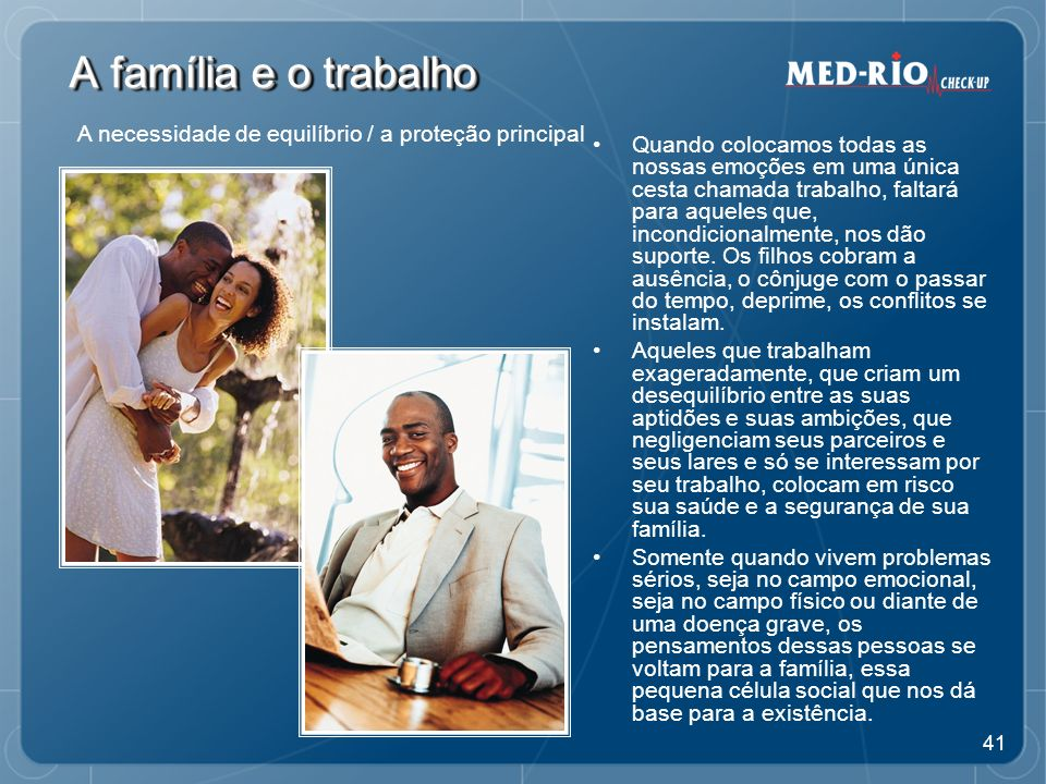 A família e o trabalho A necessidade de equilíbrio / a proteção principal.