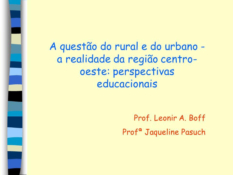 A questão do rural e do urbano - a realidade da região centro-oeste: perspectivas educacionais