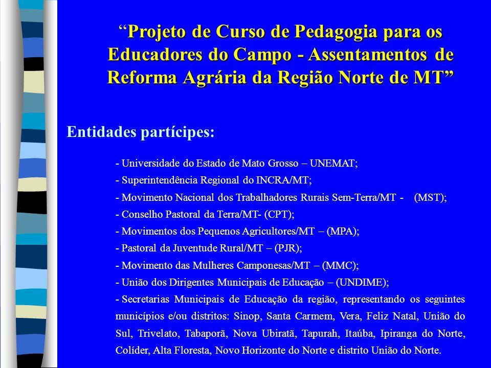 Projeto de Curso de Pedagogia para os Educadores do Campo - Assentamentos de Reforma Agrária da Região Norte de MT