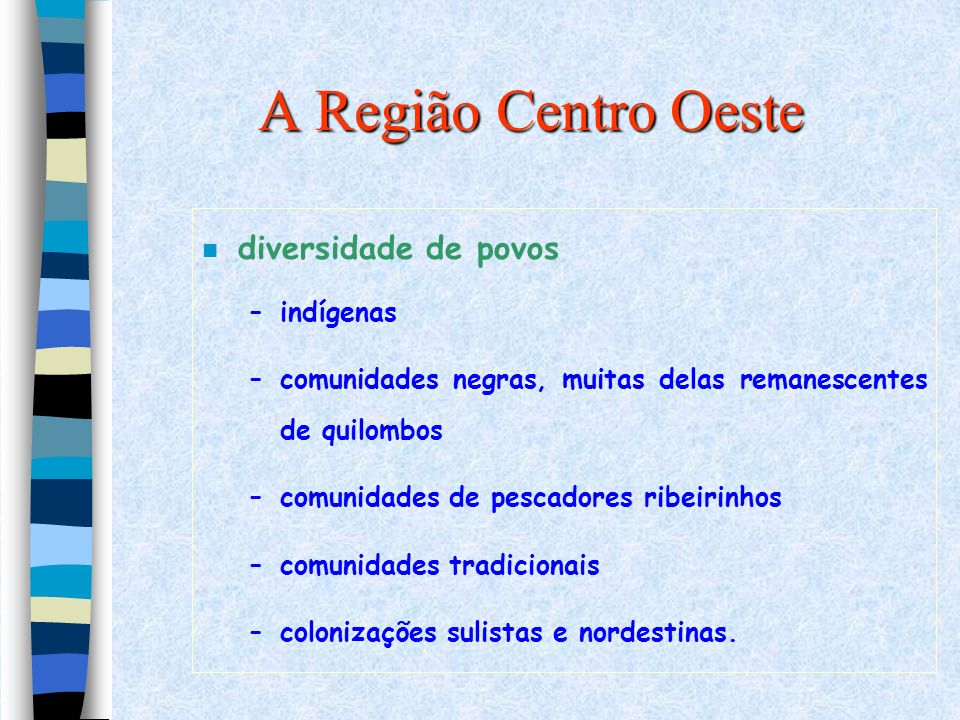 A Região Centro Oeste diversidade de povos indígenas