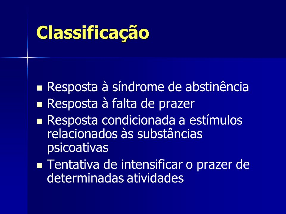 Classificação Resposta à síndrome de abstinência