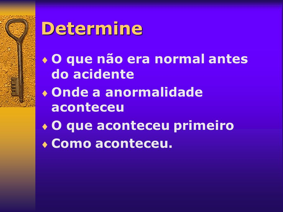 Determine O que não era normal antes do acidente