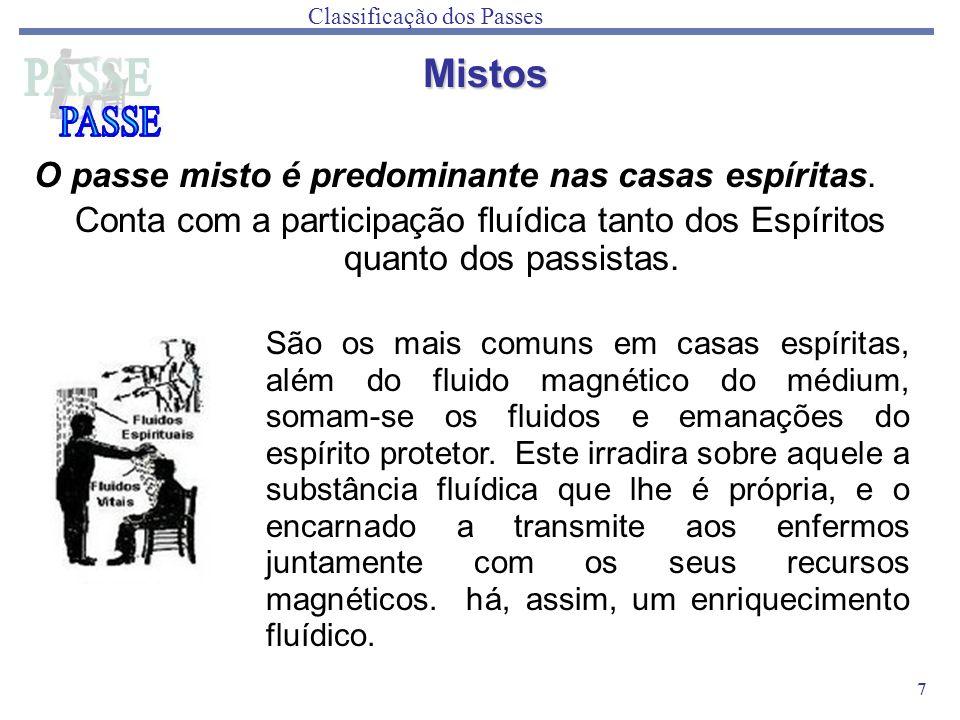 Mistos O passe misto é predominante nas casas espíritas.