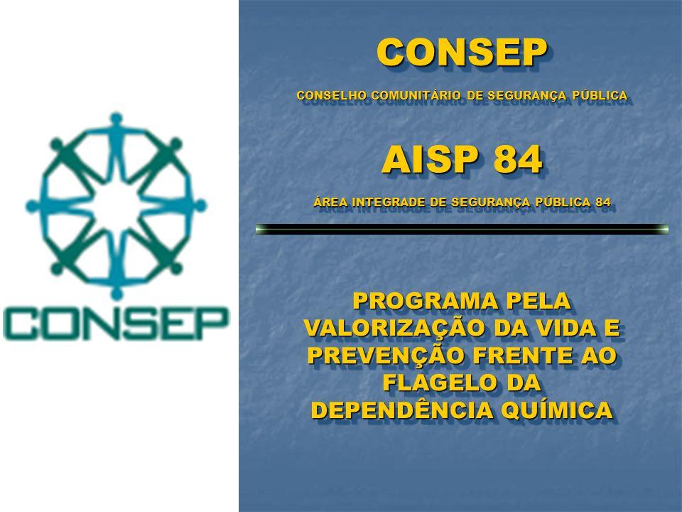 CONSEP CONSELHO COMUNITÁRIO DE SEGURANÇA PÚBLICA. AISP 84. ÁREA INTEGRADE DE SEGURANÇA PÚBLICA 84.