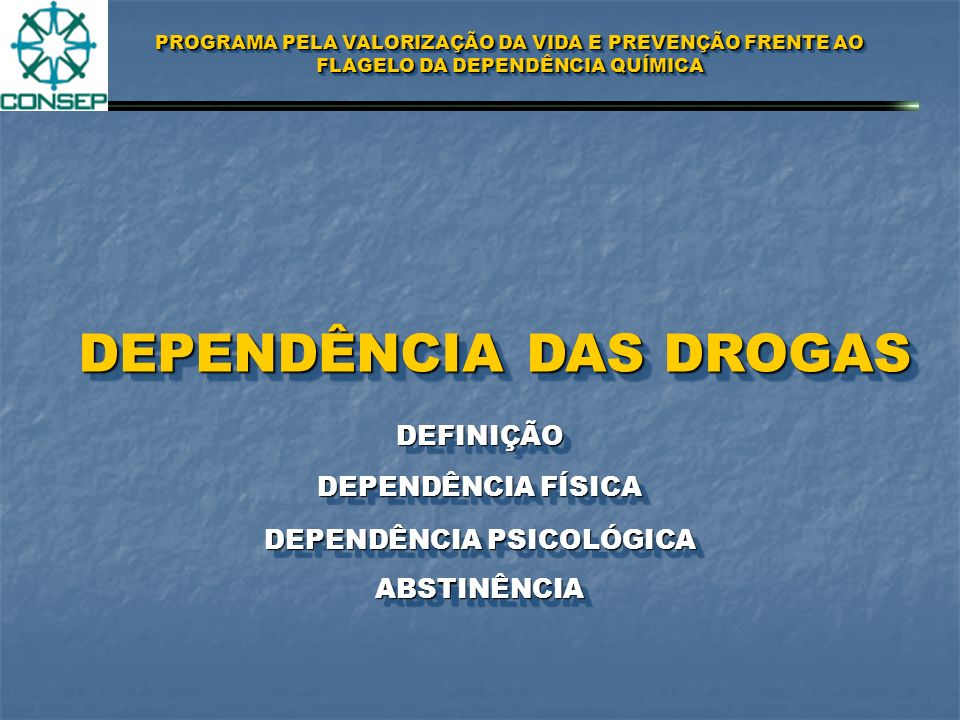 DEPENDÊNCIA DAS DROGAS