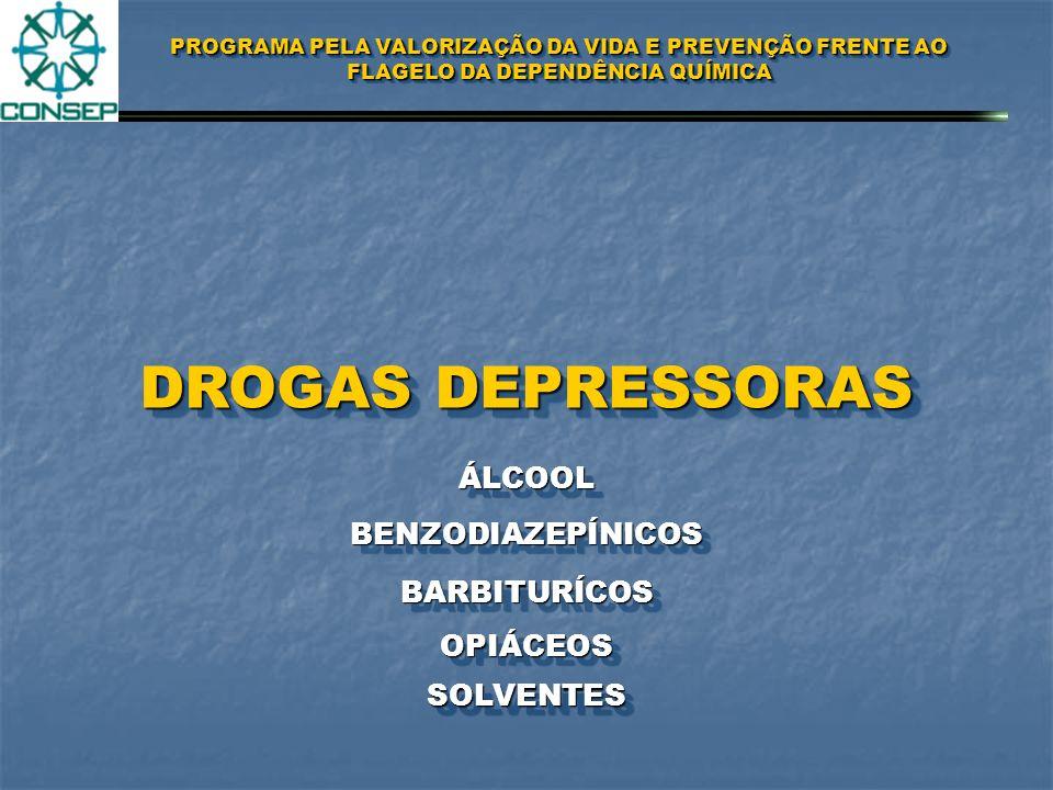 DROGAS DEPRESSORAS ÁLCOOL BENZODIAZEPÍNICOS BARBITURÍCOS OPIÁCEOS