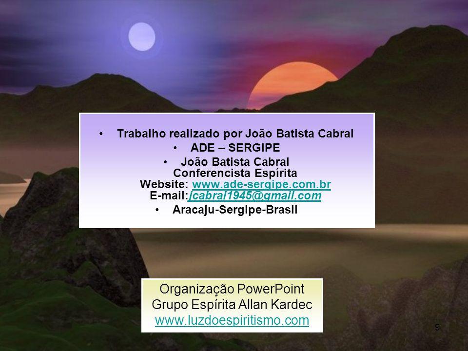 Trabalho realizado por João Batista Cabral Aracaju-Sergipe-Brasil
