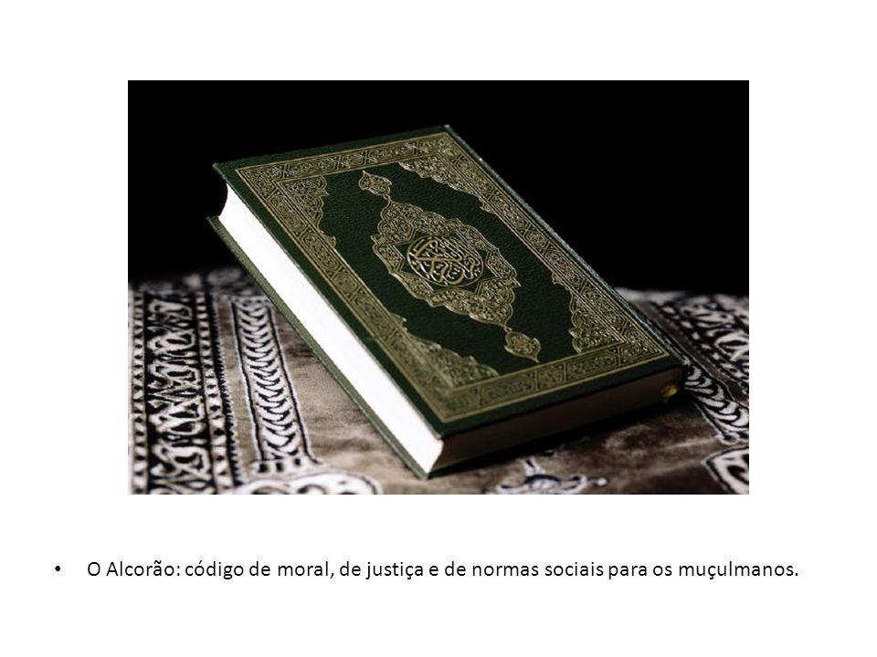O Alcorão: código de moral, de justiça e de normas sociais para os muçulmanos.