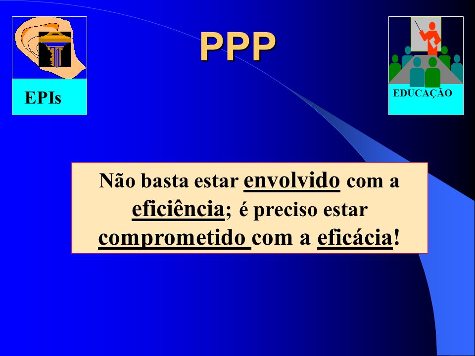EPIs PPP. EDUCAÇÃO.