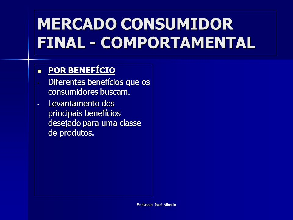 MERCADO CONSUMIDOR FINAL - COMPORTAMENTAL
