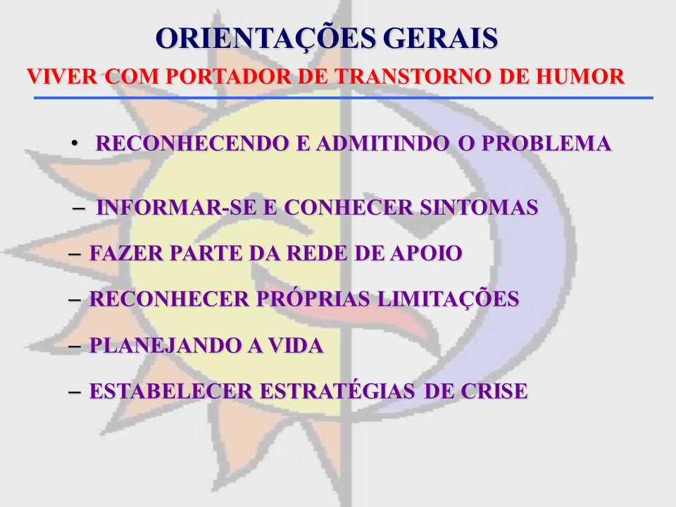 ORIENTAÇÕES GERAIS VIVER COM PORTADOR DE TRANSTORNO DE HUMOR