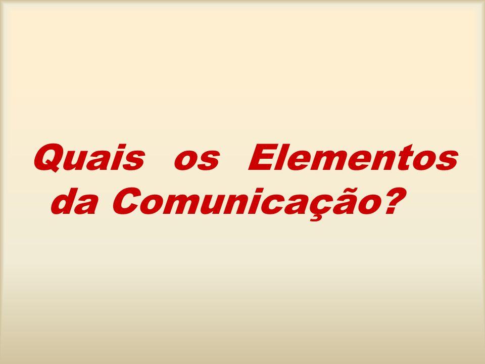 Quais os Elementos da Comunicação