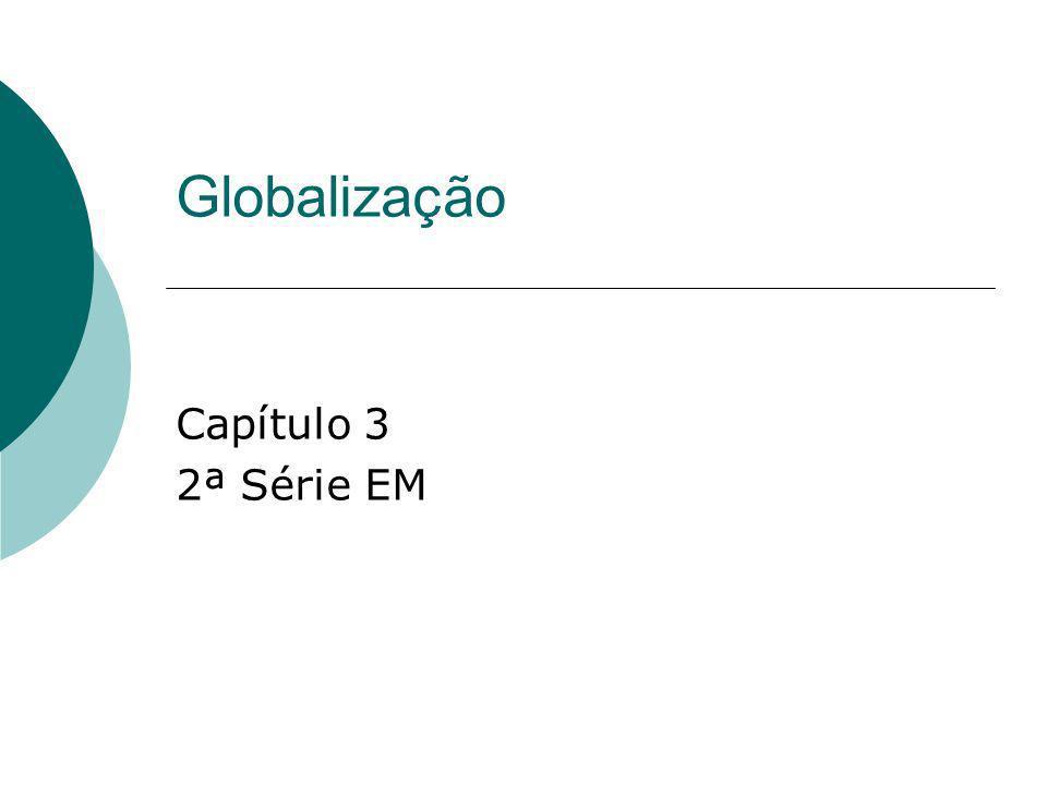 Globalização Capítulo 3 2ª Série EM