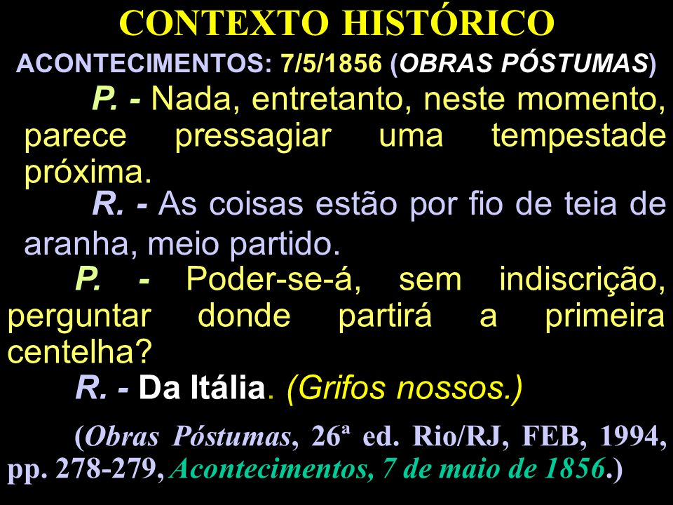 CONTEXTO HISTÓRICO ACONTECIMENTOS: 7/5/1856 (OBRAS PÓSTUMAS)