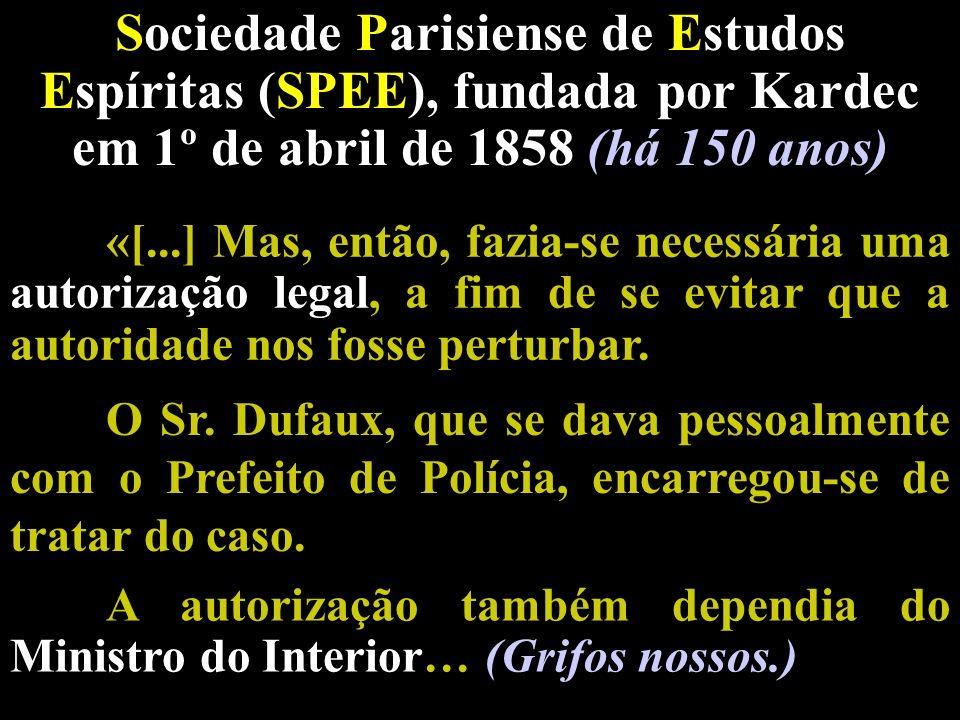 Sociedade Parisiense de Estudos Espíritas (SPEE), fundada por Kardec em 1º de abril de 1858 (há 150 anos)