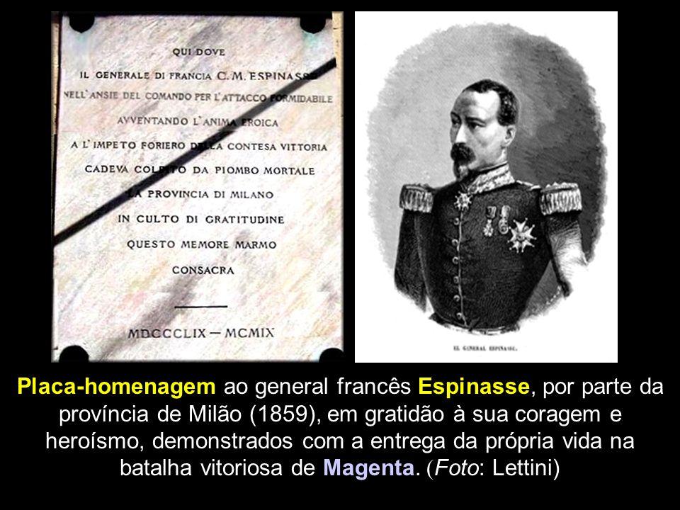 Placa-homenagem ao general francês Espinasse, por parte da província de Milão (1859), em gratidão à sua coragem e heroísmo, demonstrados com a entrega da própria vida na batalha vitoriosa de Magenta.