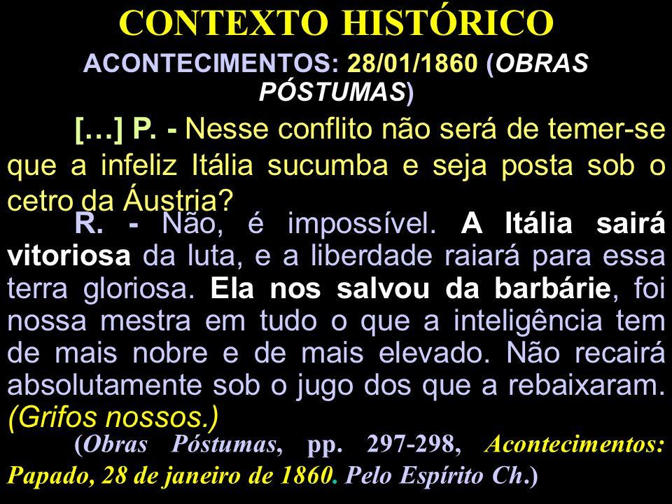 CONTEXTO HISTÓRICO ACONTECIMENTOS: 28/01/1860 (OBRAS PÓSTUMAS)