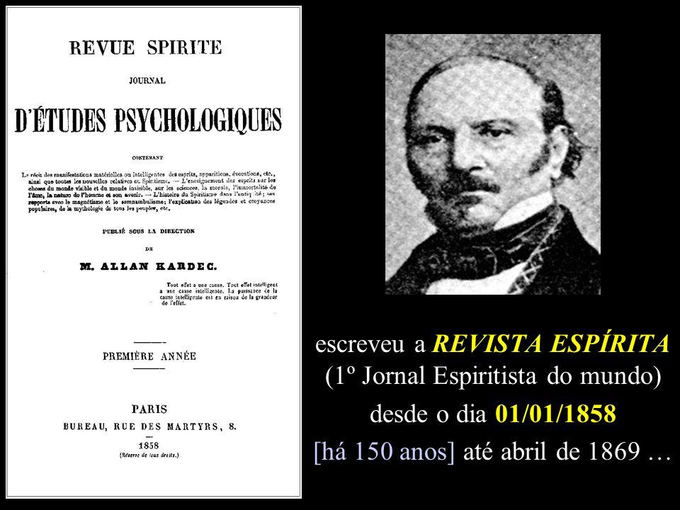 escreveu a REVISTA ESPÍRITA (1º Jornal Espiritista do mundo)