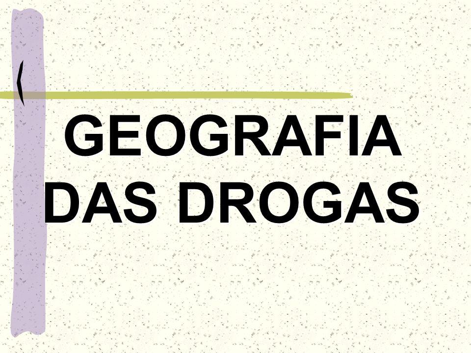 GEOGRAFIA DAS DROGAS