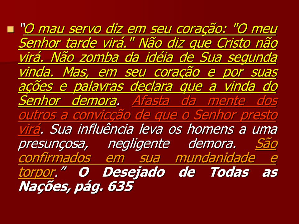 O mau servo diz em seu coração: O meu Senhor tarde virá